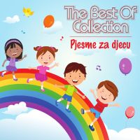 NAJLJEPŠE DJEÈJE PJESME / THE BEST OF COLLECTION