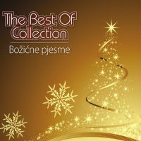 BOŽIÆNE PJESME - THE BEST OF COLLECTION